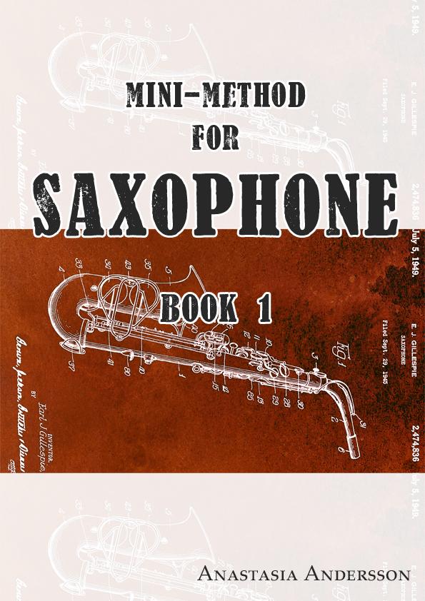 Mini-method for saxophone: BOOK 1